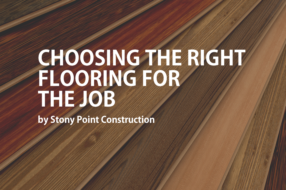 Choosing The Right Flooring For The Job Stony Point